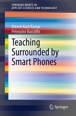 Abbildung von Kumar / Radcliffe | Teaching Surrounded by Smart Phones | 1st ed. 2019 | 2019