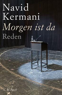 Abbildung von Kermani | Morgen ist da | 1. Auflage | 2019 | beck-shop.de