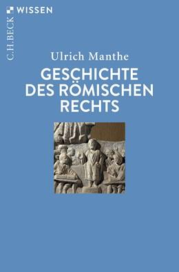 Abbildung von Manthe | Geschichte des römischen Rechts | 6. Auflage | 2019 | 2132 | beck-shop.de
