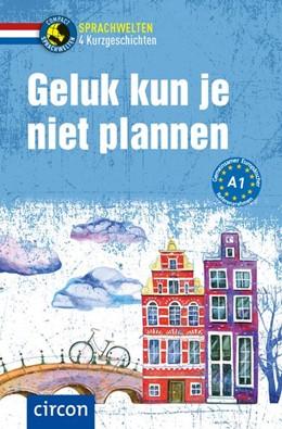 Abbildung von de Bakker / Wormgoor | Geluk kun je niet plannen | 1. Auflage | 2020 | beck-shop.de