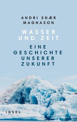Abbildung von Magnason | Wasser und Zeit | 1. Auflage | 2020 | beck-shop.de