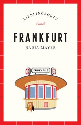 Abbildung von Mayer | Frankfurt - Lieblingsorte | 1. Auflage | 2020 | beck-shop.de