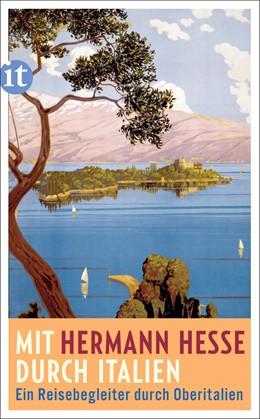 Abbildung von Hesse / Michels   Mit Hermann Hesse durch Italien   1. Auflage   2020   beck-shop.de