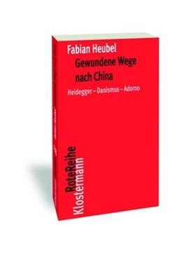 Abbildung von Heubel | Gewundene Wege nach China | 2020 | Heidegger-Daoismus-Adorno