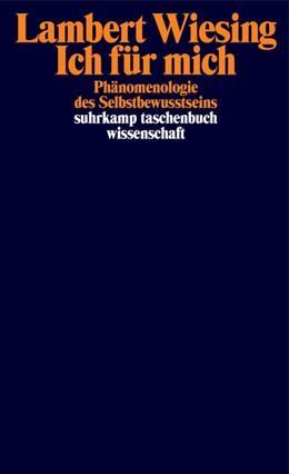 Abbildung von Wiesing | Ich für mich | 2020 | Phänomenologie des Selbstbewus...