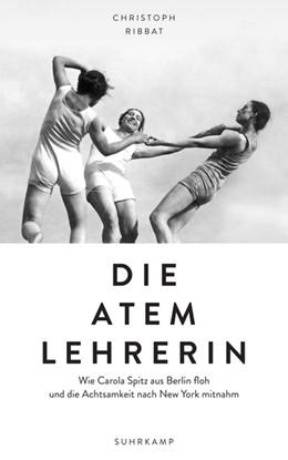 Abbildung von Ribbat   Die Atemlehrerin   2020   Wie Carola Spitz aus Berlin fl...