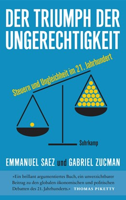 Abbildung von Saez / Zucman | Der Triumph der Ungerechtigkeit | 2020 | Steuern und Ungleichheit im 21...
