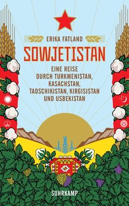 Abbildung von Fatland   Sowjetistan   1. Auflage   2020   beck-shop.de