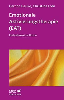 Abbildung von Hauke / Lohr | Emotionale Aktivierungstherapie (EAT) | 1. Auflage | 2020 | beck-shop.de
