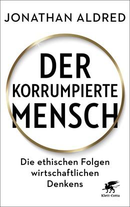 Abbildung von Aldred | Der korrumpierte Mensch | 2. Auflage | 2020 | beck-shop.de