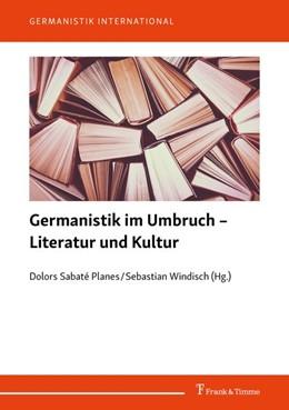 Abbildung von Sabaté Planes / Windisch | Germanistik im Umbruch - Literatur und Kultur | 1. Auflage | 2019 | beck-shop.de
