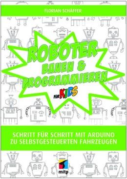 Abbildung von Schäffer | Roboter bauen und programmieren für Kids | 2020 | Einfacher Einstieg in Elektron...