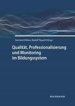 Abbildung von Ditton / Tippelt | Qualität, Professionalisierung und Monitoring im Bildungssystem | 1. Auflage | 2019 | beck-shop.de