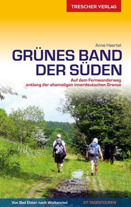 Abbildung von Haertel | Reiseführer Grünes Band - Der Süden | 2., aktualisierte Auflage | 2020 | Auf dem Fernwanderweg entlang ...