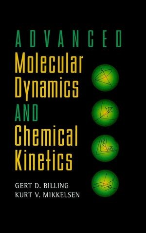 Abbildung von Billing / Mikkelsen | Advanced Molecular Dynamics and Chemical Kinetics | 1997