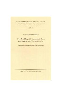 Abbildung von Bettinger   Der Werkbegriff im spanischen und deutschen Urheberrecht   2001   Eine rechtsvergleichende Unter...   Heft 40