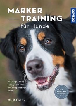 Abbildung von Seumel | Marker-Training für Hunde | 1. Auflage | 2020 | beck-shop.de