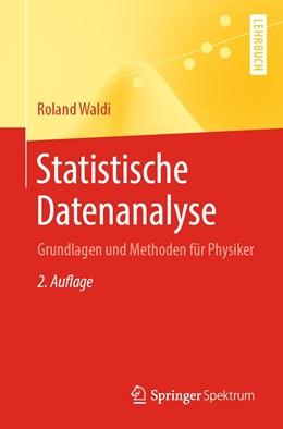 Abbildung von Waldi   Statistische Datenanalyse   2. Auflage   2020   Grundlagen und Methoden für Ph...