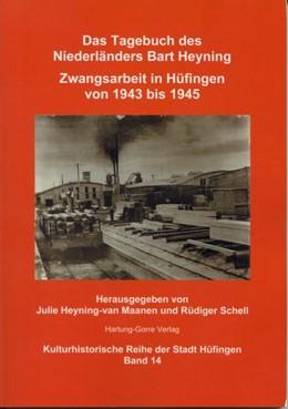 Abbildung von Heyning-van Maanen / Schell | Das Tagebuch des Niederländers Bart Heyning. Zwangsarbeit in Hüfingen von 1943 bis 1945 | 2019
