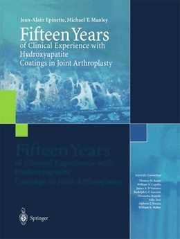 Abbildung von Epinette / Manley | Fifteen Years of Clinical Experience with Hydroxyapatite Coatings in Joint Arthroplasty | 2003