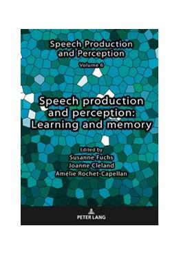 Abbildung von Fuchs / Cleland / Rochet-Capellan | Speech production and perception: Learning and memory | 2019 | 6