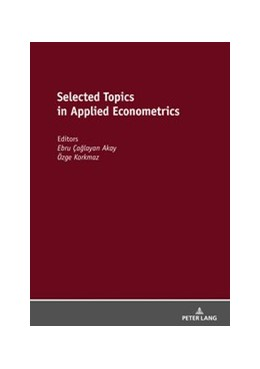 Abbildung von Çaglayan Akay / Korkmaz | Selected Topics in Applied Econometrics | 2019