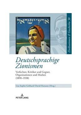 Abbildung von Gebhard / Hamann | Deutschsprachige Zionismen | 2019 | Verfechter, Kritiker und Gegne... | 58