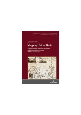 Abbildung von Lubowicka   Mapping Ultima Thule   2020   Representations of North Green...   21