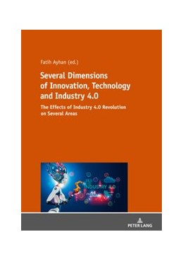 Abbildung von Ayhan | Several Dimensions of Innovation, Technology and Industry 4.0 | 2019