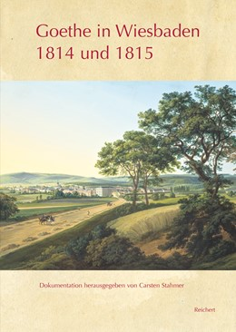 Abbildung von Stahmer | Goethe in Wiesbaden 1814 und 1815 | 2019 | Band I: Tageschronik. Tagebuch...
