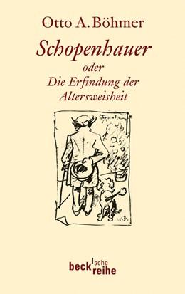 Abbildung von Böhmer, Otto A. | Schopenhauer | 2010 | oder die Erfindung der Altersw... | 1690