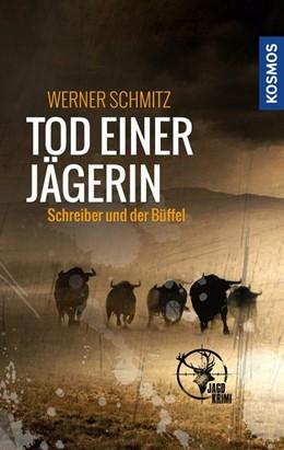 Abbildung von Schmitz | Tod einer Jägerin | 2020 | Schreiber und der Büffel