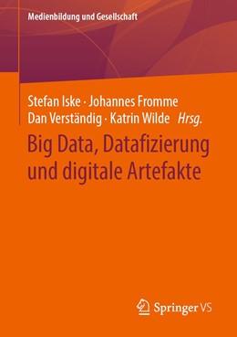 Abbildung von Iske / Fromme | Big Data, Datafizierung und digitale Artefakte | 1. Auflage | 2020 | beck-shop.de