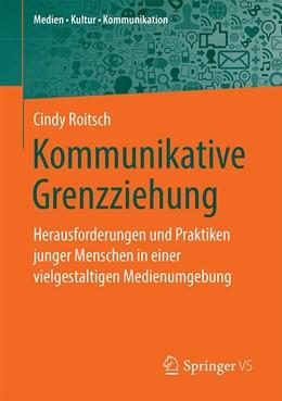 Abbildung von Roitsch   Kommunikative Grenzziehung   1. Auflage   2020   beck-shop.de
