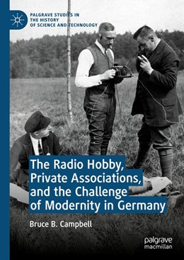 Abbildung von Campbell | The Radio Hobby, Private Associations, and the Challenge of Modernity in Germany | 2019
