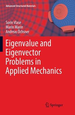Abbildung von Vlase / Marin / Öchsner   Eigenvalue and Eigenvector Problems in Applied Mechanics   Softcover reprint of the original 1st ed. 2019   2019   96