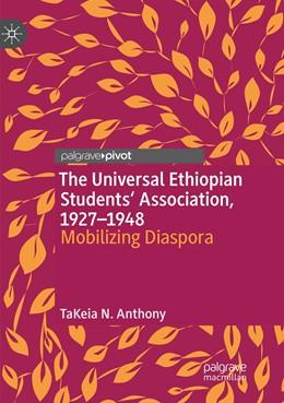 Abbildung von Anthony | The Universal Ethiopian Students' Association, 1927–1948 | Softcover reprint of the original 1st ed. 2019 | 2019 | Mobilizing Diaspora