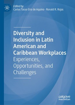 Abbildung von de Aquino / Rojas   Diversity and Inclusion in Latin American and Caribbean Workplaces   1st ed. 2020   2020   Experiences, Opportunities, an...