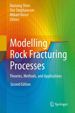 Abbildung von Shen / Stephansson / Rinne | Modelling Rock Fracturing Processes | 2nd ed. 2020 | 2020 | Theories, Methods, and Applica...