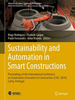 Abbildung von Rodrigues / Gaspar / Fernandes / Mateus | Sustainability and Automation in Smart Constructions | 1st ed. 2021 | 2020 | Proceedings of the Internation...