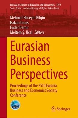 Abbildung von Bilgin / Danis / Demir / Ucal   Eurasian Business Perspectives   1st ed. 2020   2020   Proceedings of the 25th Eurasi...   12/2