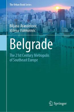 Abbildung von Arandelovic / Vukmirovic | Belgrade | 1st ed. 2020 | 2020 | The 21st Century Metropolis of...