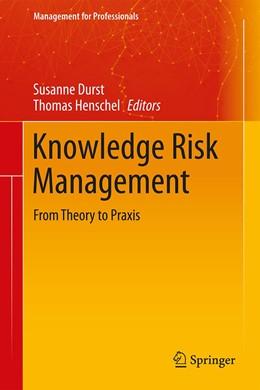 Abbildung von Durst / Henschel   Knowledge Risk Management   1st ed. 2020   2020   From Theory to Praxis