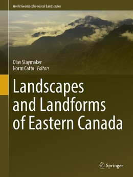 Abbildung von Slaymaker / Catto | Landscapes and Landforms of Eastern Canada | 1st ed. 2020 | 2020
