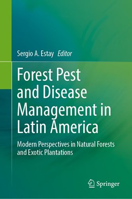 Abbildung von Estay | Forest Pest and Disease Management in Latin America | 1st ed. 2020 | 2020 | Modern Perspectives in Natural...