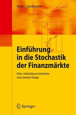 Abbildung von Sandmann | Einführung in die Stochastik der Finanzmärkte | 3., vollst. überarb. u. erw. Aufl. | 2009