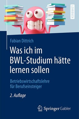 Abbildung von Dittrich | Was ich im BWL-Studium hätte lernen sollen | 2., überarbeitete Auflage | 2020 | Betriebswirtschaftslehre für B...