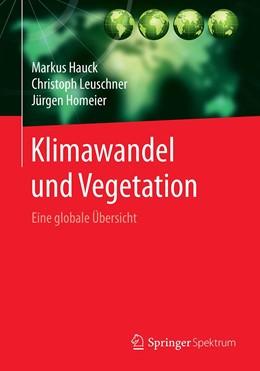 Abbildung von Hauck / Leuschner   Klimawandel und Vegetation - Eine globale Übersicht   1. Auflage   2020   beck-shop.de