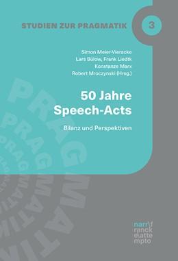 Abbildung von Meier-Vieracker / Bülow / Liedtke / Marx / Mroczynski | 50 Jahre Speech Acts | 2019 | Bilanz und Perspektiven