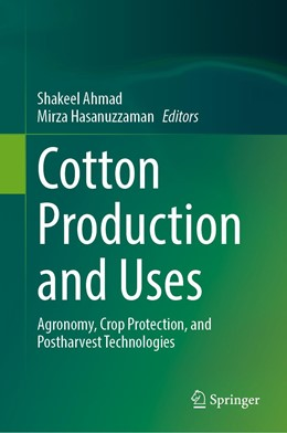Abbildung von Ahmad / Hasanuzzaman | Cotton Production and Uses | 1st ed. 2020 | 2020 | Agronomy, Crop Protection, and...